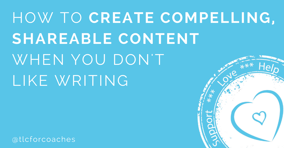 How to create shareable content when you don't like writing