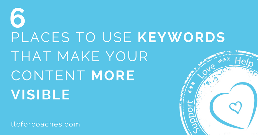 Places to use keywords to make your content more visible